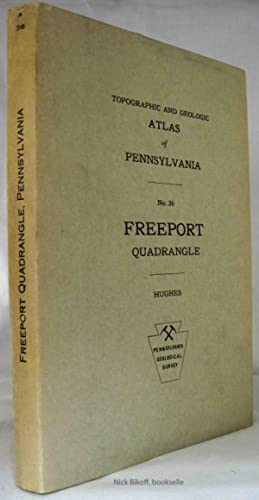 TOPOGRAPHIC & GEOLOGIC ATLAS OF PENNSYLVANIA NO. 36 FREEPORT QUADRANGLE Geology and Mineral Resou...
