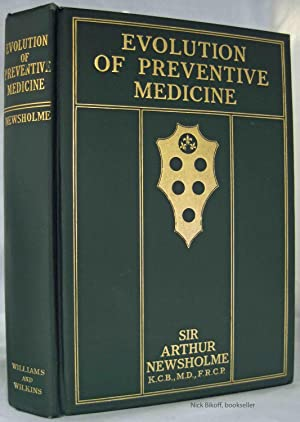 EVOLUTION OF PREVENTIVE MEDICINE: Newsholme, Arthur M. D.