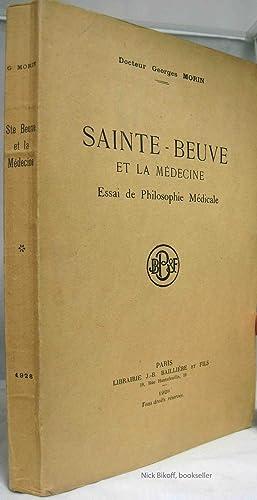 SAINTE - BEUVE ET LA MEDECINE ESSAI DE PHILOSOPHIE MEDICALE: Morin, Georges