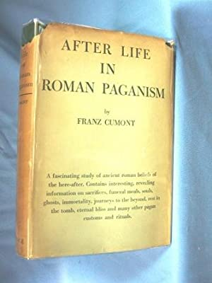 AFTER LIFE IN ROMAN PAGANISM (1923) Lectures Delivered At Yale University on the Silliman ...