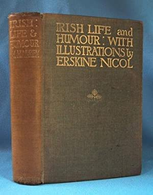IRISH LIFE AND HUMOUR (CA: 1910) In Anecdote and Story: Harvey, William