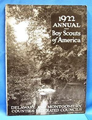 1922 ANNUAL BOY SCOUTS OF AMERICA Delaware & Montgomery Counties Federated Councils: Nash, ...