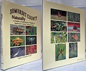 SOMERSET COUNTY NATURALLY: A GUIDE TO ENJOYING THE WILDLIFE OF SOMERSET COUNTY, PENNSYLVANIA