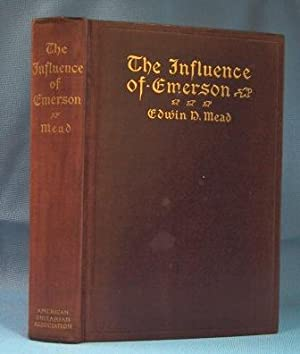 THE INFLUENCE OF EMERSON (1903): Mead, Edwin D.
