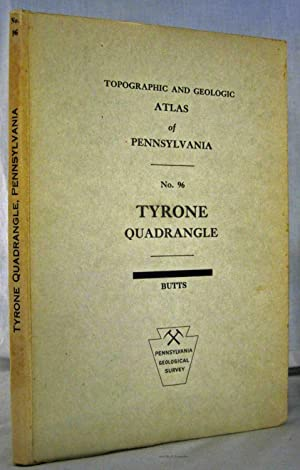 TOPOGRAPHIC AND GEOLOGIC ATLAS OF PENNSYLVANIA. NO 96, TYRONE QUADRANGLE