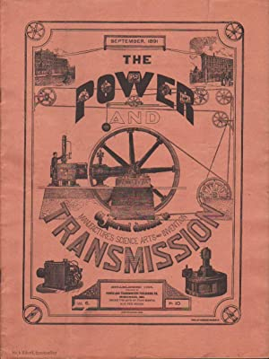 POWER AND TRANSMISSION, MONTHLY JOURNAL DEVOTED TO MANUFACTURES, MILLS, SCIENCE, ARTS & ...