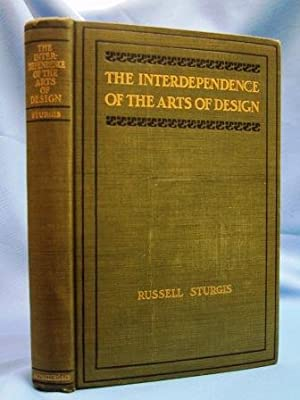 THE INTERDEPENDENCE OF THE ARTS OF DESIGN (1905) A Series of Six Lectures Delivered At the Art ...