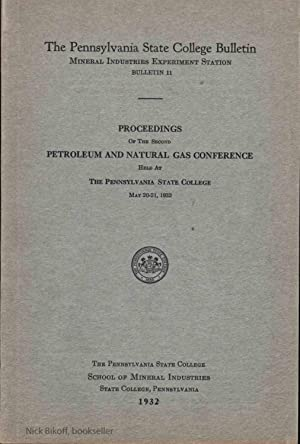 PROCEEDINGS OF THE SECOND PETROLEUM AND NATURAL GAS CONFERENCE HELD AT THE PENNSYLVANIA STATE ...