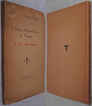 L'ABBAYE DE SAINT-ANTOINE DE VIENNOIS ET LE FEU SAINT-ANTOINE: Chaumartin, Henry Docteur