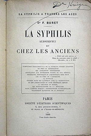 LA SYPHILIS AUJOURD'HUI ET CHEZ LES ANCIENS (AUTHOR SIGNED COPY) La Syphilis a Travers Les ...