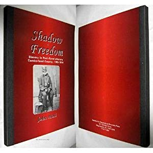 SHADOW OF FREEDOM. SLAVERY IN POST-REVOLUTIONARY CUMBERLAND COUNTY, 1780-1810: Alosi, John