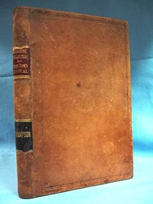 THE ASSESSORS, COLLECTORS AND TOWN CLERK MANUAL (1870) The Law Relating to the Powers & Duties ...