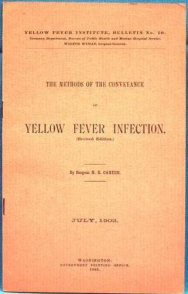 THE METHODS OF THE CONVEYANCE OF YELLOW FEVER INFECTION (1902): Carter, H. R. Surgeon