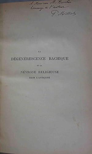 LA DEGENERESCENCE BACHIQUE ET LA NEVROSE RELIGIEUSE DANS L'ANTIQUITE (INSCRIBED COPY): Milliet...