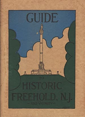 GUIDE TO HISTORIC FREEHOLD, N.J. AND VICINITY