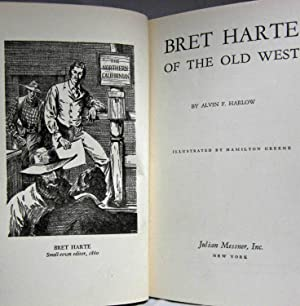 BRET HARTE OF THE OLD WEST: Harlow, Alvin F.