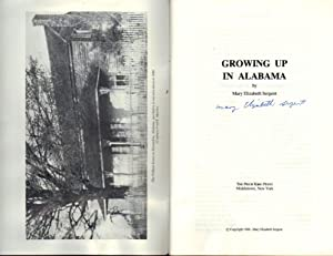 GROWING UP IN ALABAMA (SIGNED COPY): Sergent, Mary Elizabeth