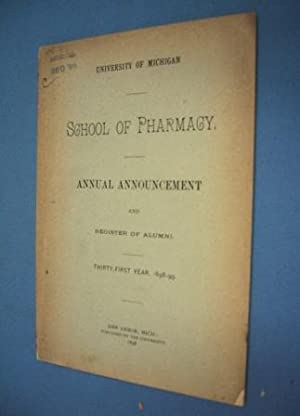 UNIVERSITY OF MICHIGAN SCHOOL OF PHARMACY (1898) Annual Announcement & Register of Alumni, 31st...