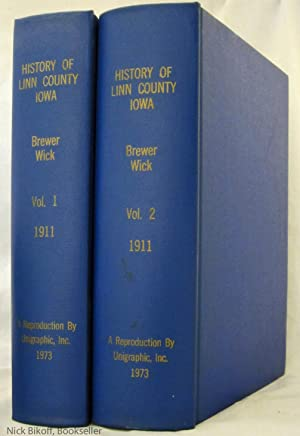 HISTORY OF LINN COUNTY IOWA FROM THE EARLIEST SETTLEMENT TO THE PRESENT TIME: Brwwer, Luther A. & ...