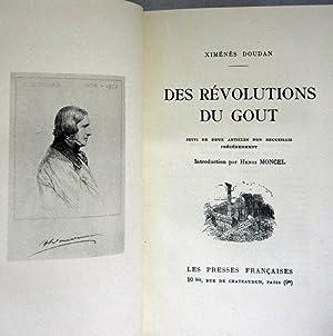 DES REVOLUTIONS DU GOUT, SUIVI DE DEUX ARTICLES NON RECUEILLIS PRECEDEMMENT: Doudsan, Ximenes