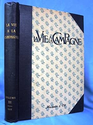 LA VIE A LA CAMPAGNE (JANUARY 1913- JUNE 1913) 2 Issues Published Per Month, 1st & 15th: ...