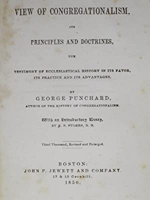 VIEW OF CONGREGATIONALISM, ITS PRINCIPLES AND DOCTRINES, THE TESTIMONY OF E ECCLESIASTICAL HISTORY ...