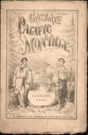 GAZLAY'S PACIFIC MONTHLY VOLUME 1, NO. 1 (JANUARY 1865): Multiple Contributors