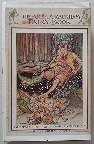 The Arthur Rackham Fairy Book: Arthur Rackham