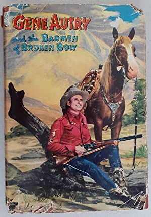 Gene Autry and the Badmen of Broken Bow