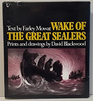 SIGNED - Wake of the Great Sealers: Farley Mowat