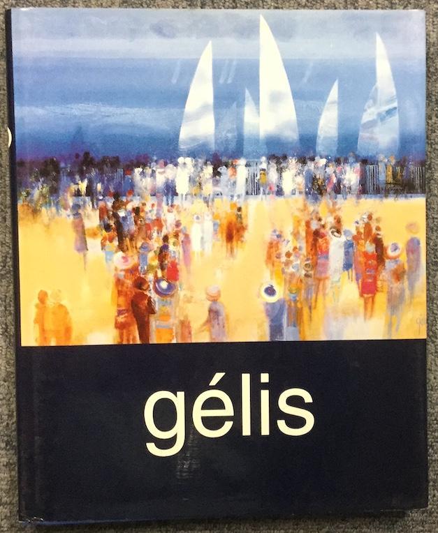 GELIS: PEINTURES-SERIGRAPHIES- LITHOGRAPHIES. - BURTIN, Jean- Dominique (Preface). ( Gelis).