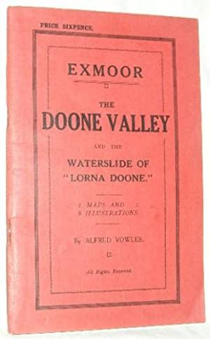 The Doone Valley and the Waterslide: giving the history of the ancient village of Badgworthy, the &...