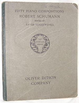 Fifty Piano Compositions by Robert Schumann (The Musicians Library): Robert Schumann; Xaver ...