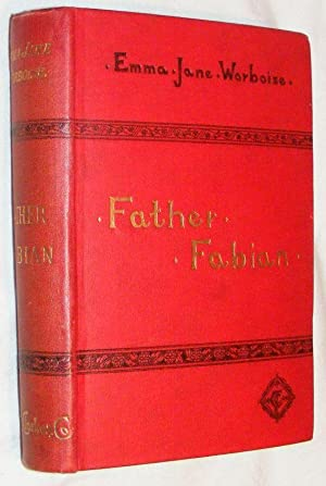 Father Fabian, the Monk of Malham Tower: Emma Jane Worboise