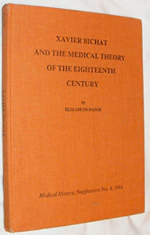 Xavier Bichat and the Medical Theory of the Eighteenth Century: E Haigh