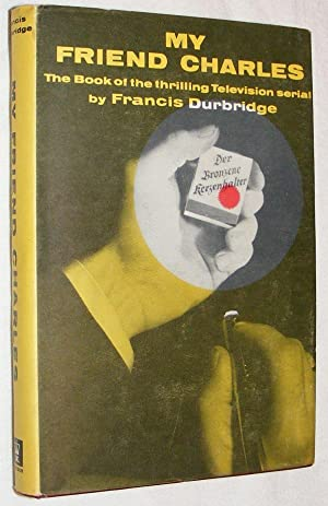 My Friend Charles: Francis Durbridge