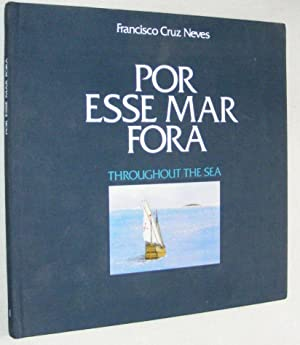 Por Esse Mar Fora / Throughout the Sea: Francisco Cruz Neves
