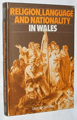 Religion, Language, and Nationality in Wales: Historical Essays: Glanmor Williams