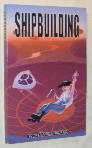 Shipbuilding: new SF from Scotland: various