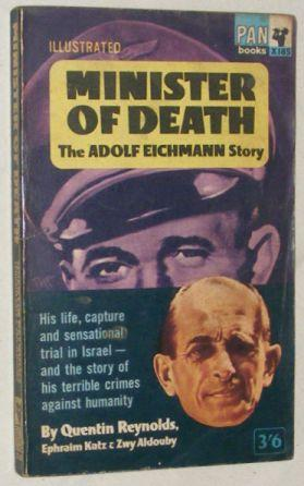 Minister of Death: the Adolf Eichmann Story: Quentin Reynolds
