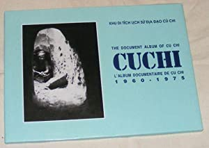 CUCHI The Document Album of Cu Chi / L'Album Documentaire De Cu Chi 1960-1975