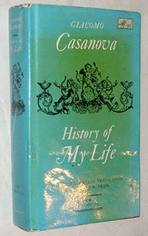 History Of My Life Volumes 3 & 4: First translated into English in accordance with the original...