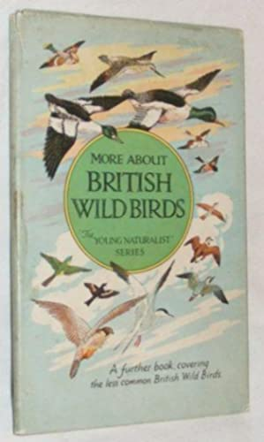 More About British Wild Birds (The Young: Eric Pochin