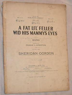 A Fat Li'l' Feller Wid His Mammy's: Frank L Stanton;