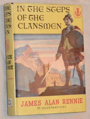 In the Steps of the Clansmen: James Alan Rennie