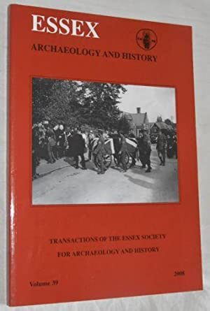 Essex Archaeology and History: the Transactions of the Essex Society for Archaeology and History ...