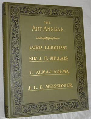 The Art Annual: The Life and Work of Sir Frederick Leighton, Sir John E Millais, Sir L Alma Tadem...