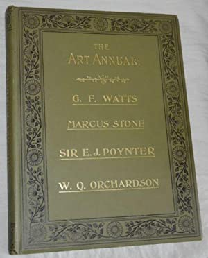 The Art Annual: The Life and Work of George Frederic Watts, Marcus Stone, Edward J Poynter, Willi...
