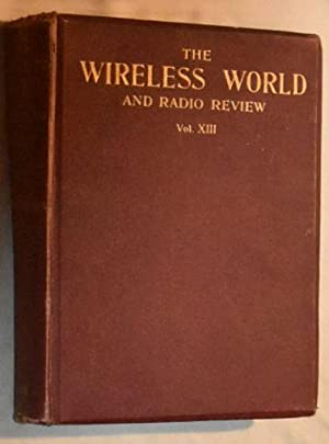 Wireless World and Radio Review Volume XIII from October 3rd, 1923 to March 26th, 1924