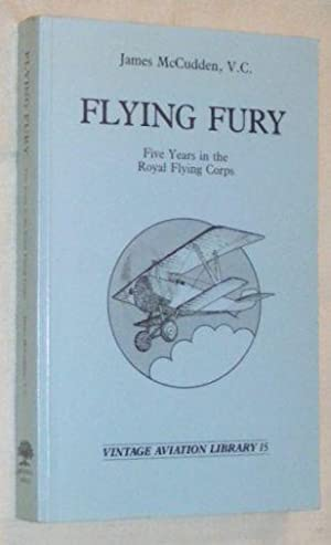 Flying Fury: Five Years in the Royal: James Byford McCudden